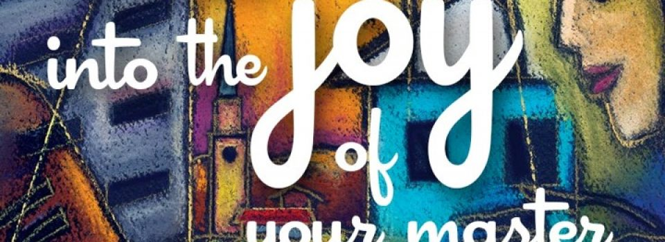 enter into the joy of your master (bible verse)