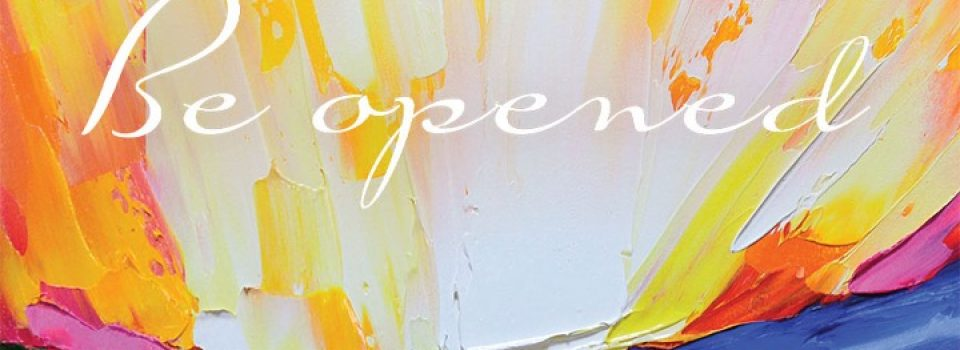 Be opened - bible verse